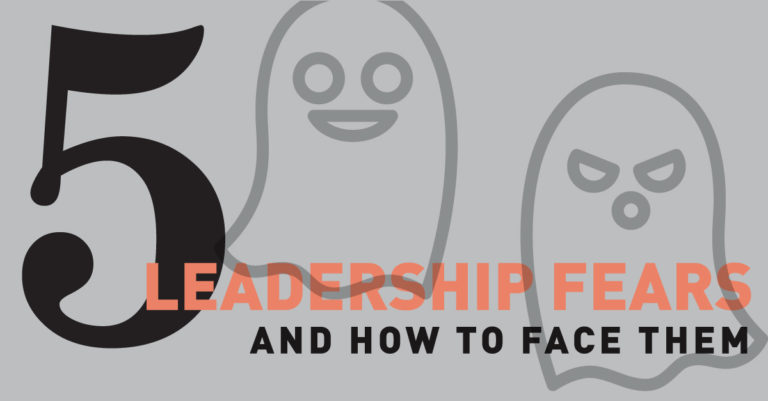 5 Leadership Fears and How to Face Them