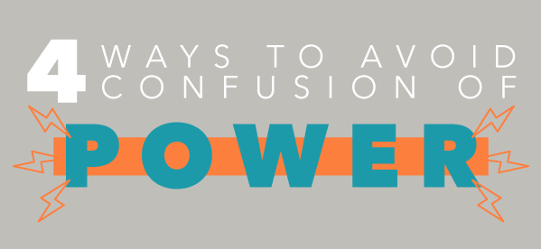 4 Ways To Avoid Confusion Of Power