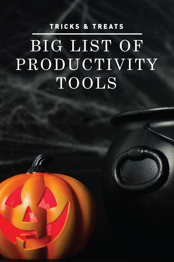 Tricks & Treats: The Big List of Productivity Tools